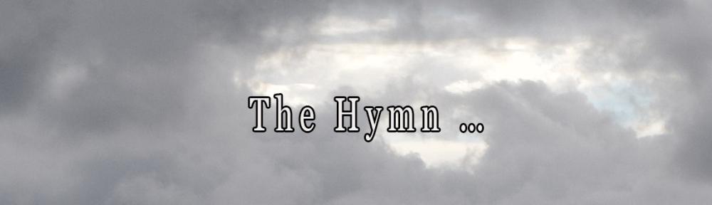 The Hymn ...