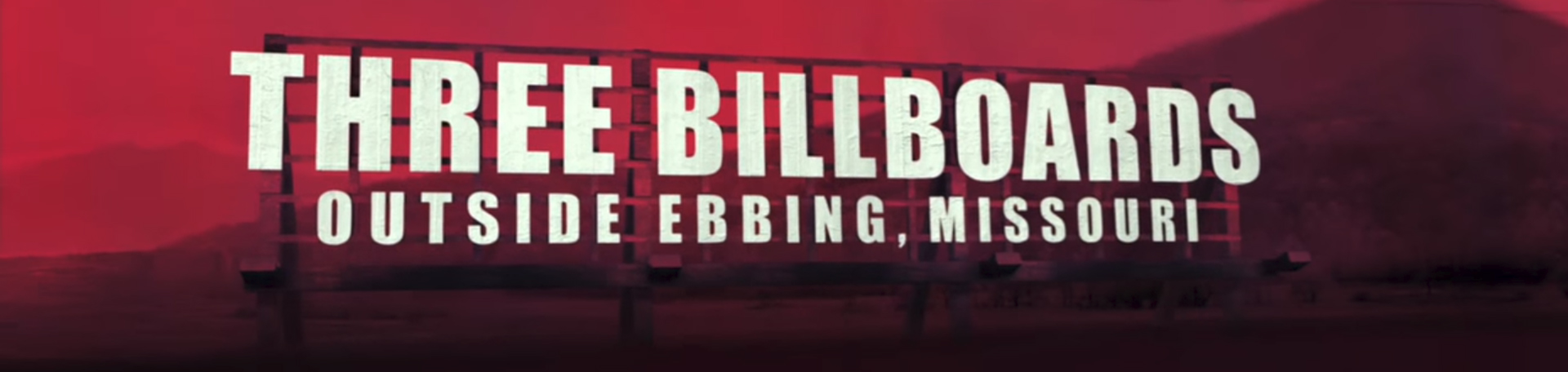 Three Billboards Outside Ebbing, Missouri. Image Credit: Fox Searchlight.