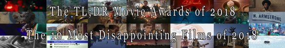 The Most Disappointing Films of 2018.