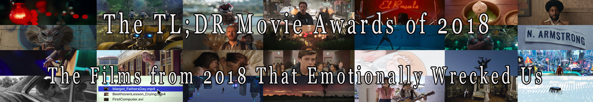 The Films of 2018 That Emotionally Wrecked Us.