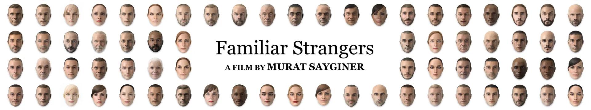 Familiar Strangers. Image Credit: Murat Sayginer.