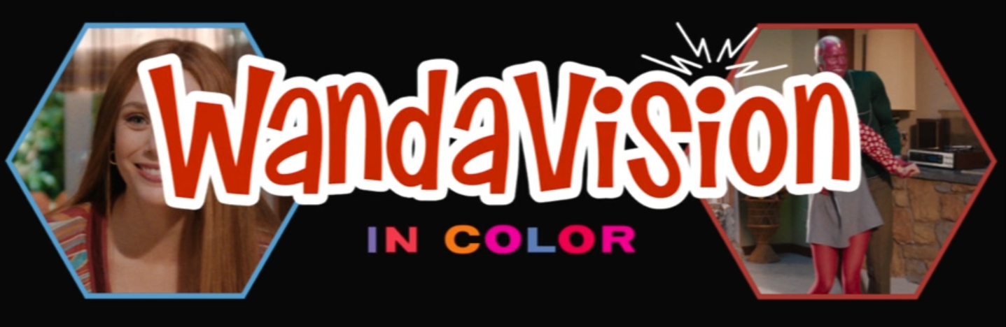 WandaVision: Now in Color. Image Credit: Disney+.